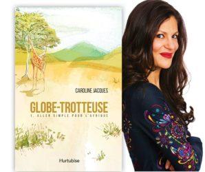 Mon livre Globe-trotteuse: Aller-simple pour l'Afrique en librairie le 20 avril 2017